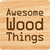 Awesome Wood Things